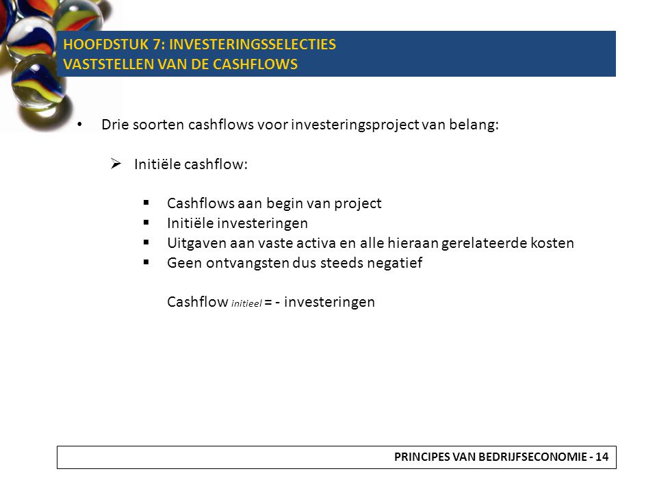 HOOFDSTUK 7: INVESTERINGSSELECTIES VASTSTELLEN VAN DE CASHFLOWS
