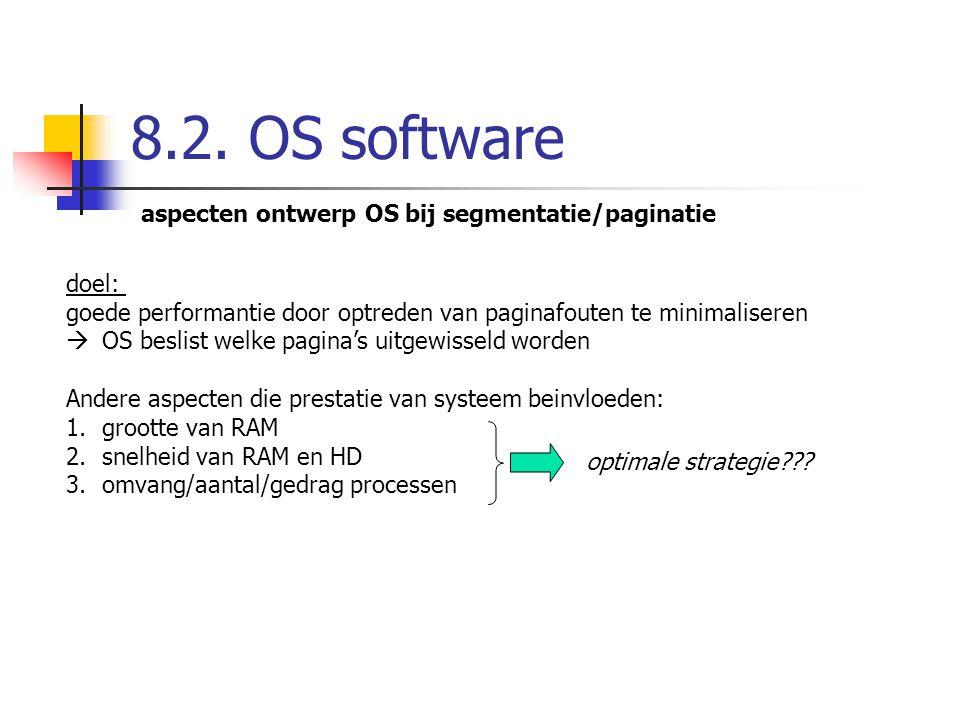 8.2. OS software aspecten ontwerp OS bij segmentatie/paginatie doel: