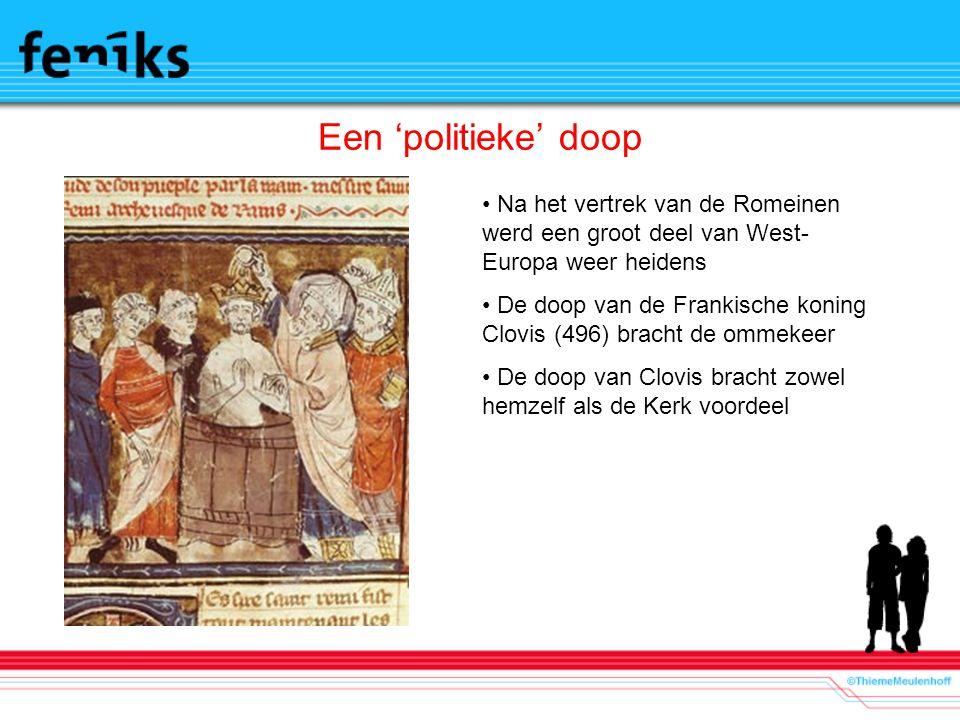 Een 'politieke' doop Na het vertrek van de Romeinen werd een groot deel van West-Europa weer heidens.