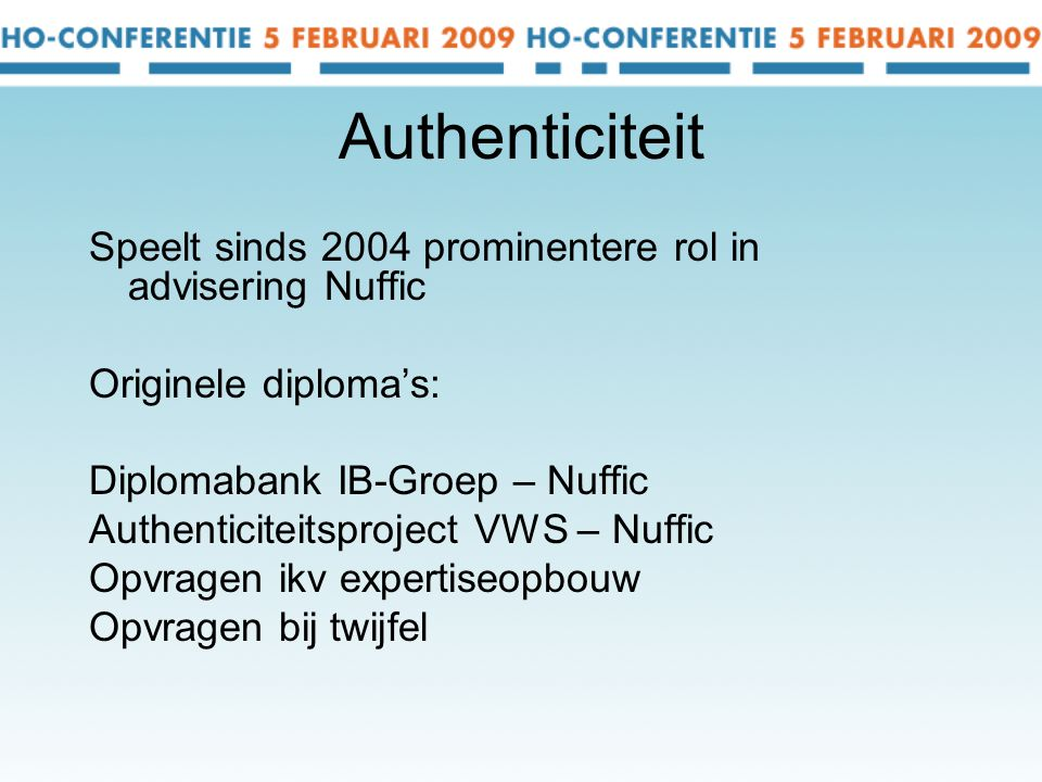 Authenticiteit Speelt sinds 2004 prominentere rol in advisering Nuffic