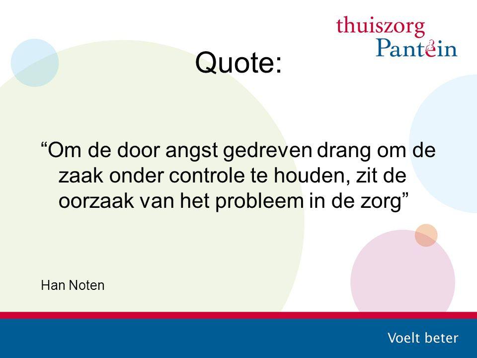 Quote: Om de door angst gedreven drang om de zaak onder controle te houden, zit de oorzaak van het probleem in de zorg