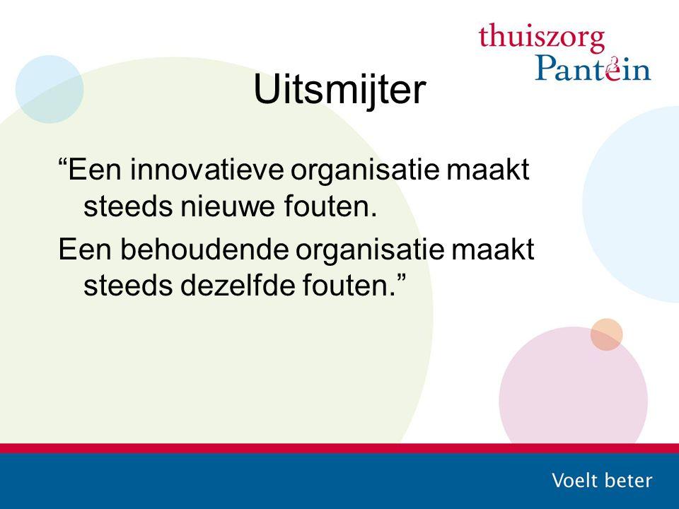 Uitsmijter Een innovatieve organisatie maakt steeds nieuwe fouten.