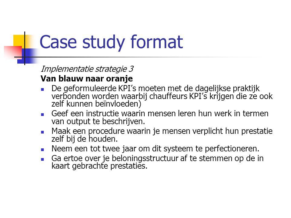 Case study format Implementatie strategie 3 Van blauw naar oranje