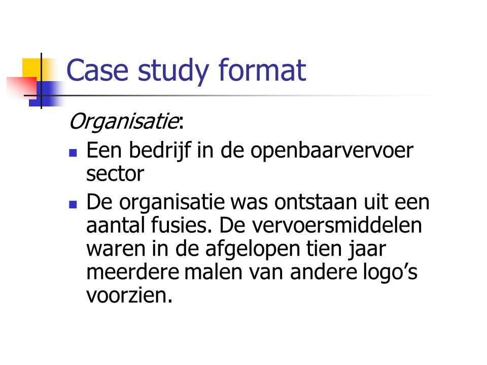 Case study format Organisatie: