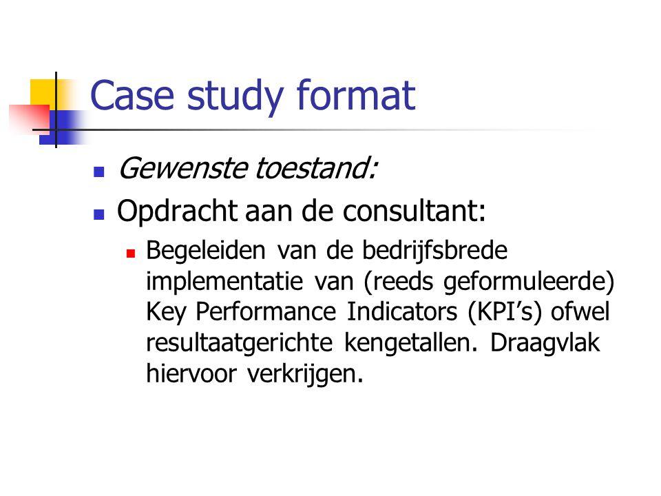 Case study format Gewenste toestand: Opdracht aan de consultant: