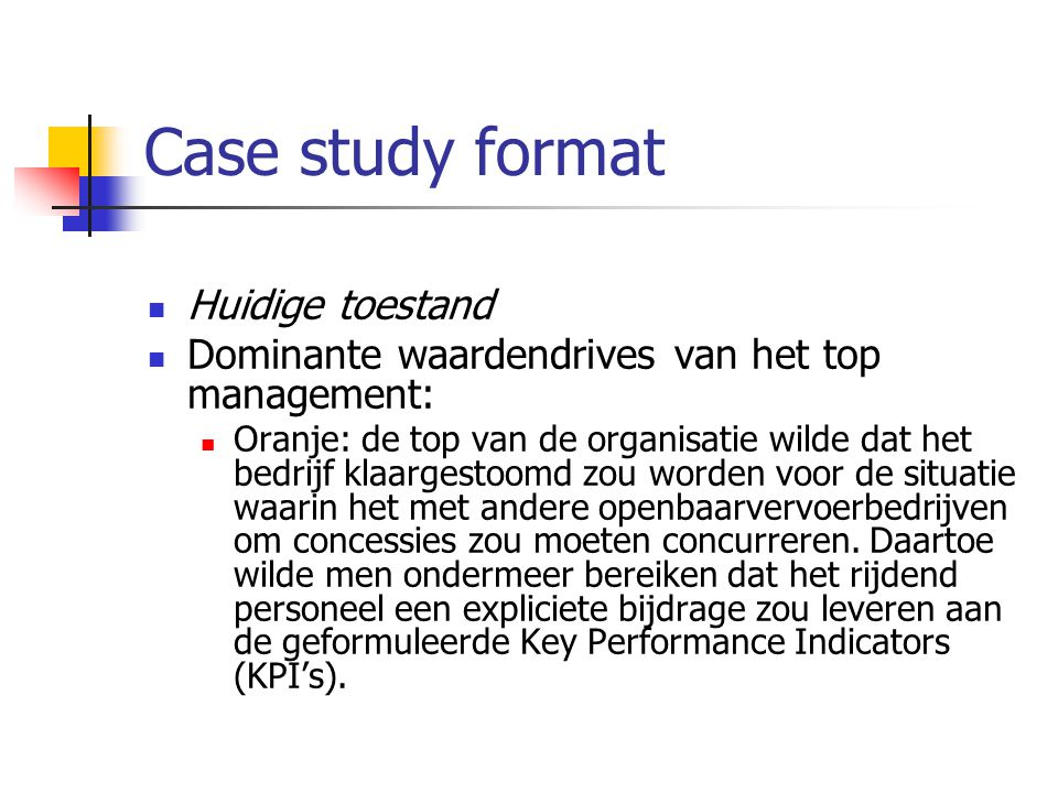 Case study format Huidige toestand