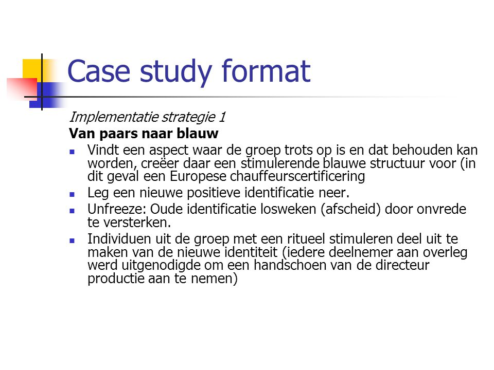 Case study format Implementatie strategie 1 Van paars naar blauw