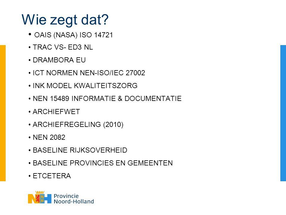 Wie zegt dat OAIS (NASA) ISO 14721 TRAC VS- ED3 NL DRAMBORA EU
