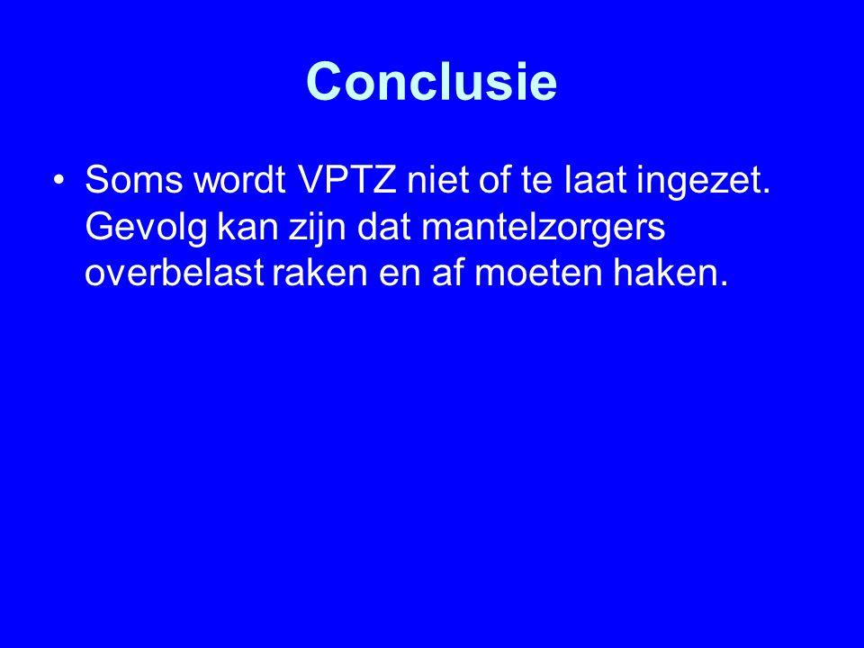 Conclusie Soms wordt VPTZ niet of te laat ingezet.