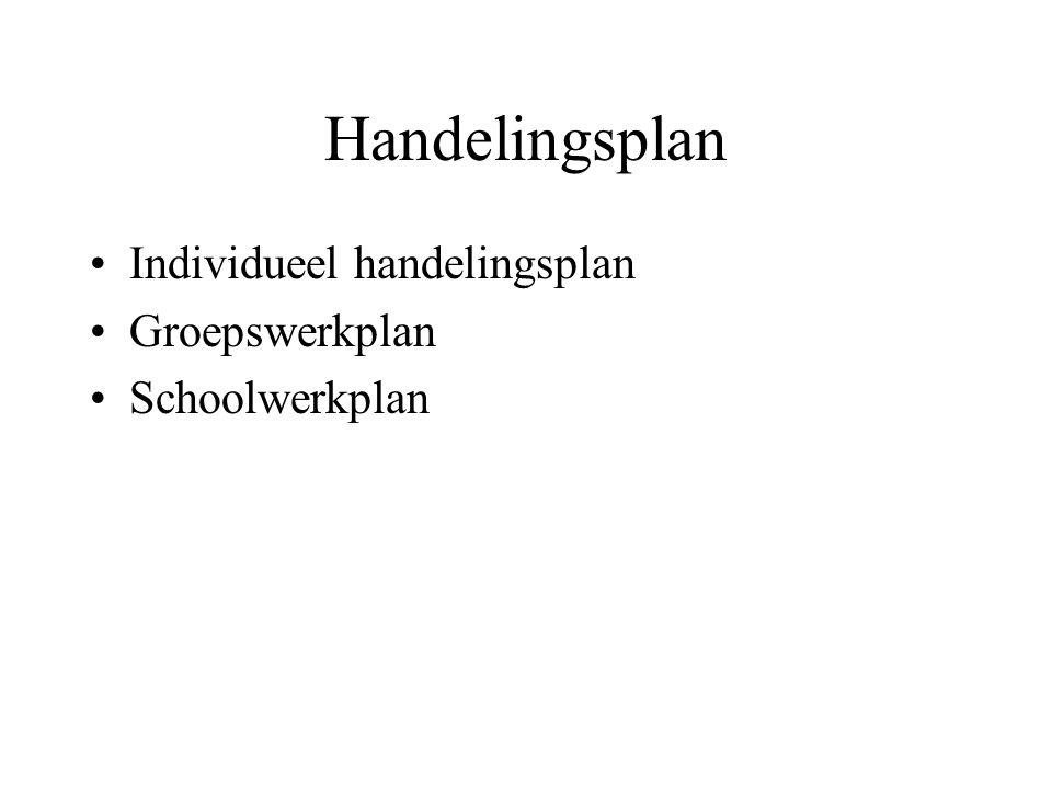 Handelingsplan Individueel handelingsplan Groepswerkplan