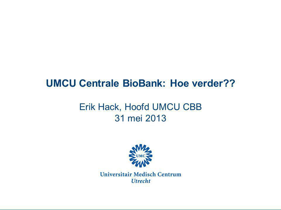 UMCU Centrale BioBank: Hoe verder