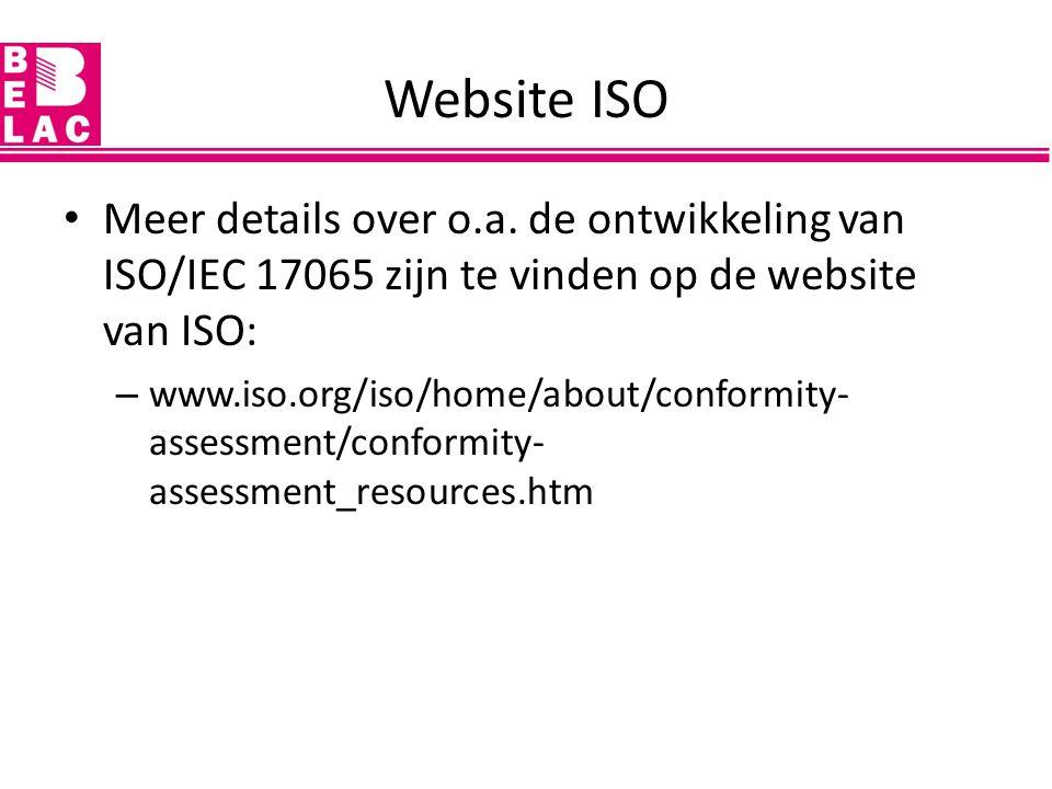 Website ISO Meer details over o.a. de ontwikkeling van ISO/IEC 17065 zijn te vinden op de website van ISO: