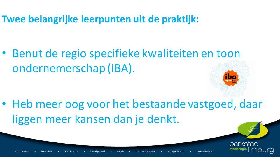 Benut de regio specifieke kwaliteiten en toon ondernemerschap (IBA).