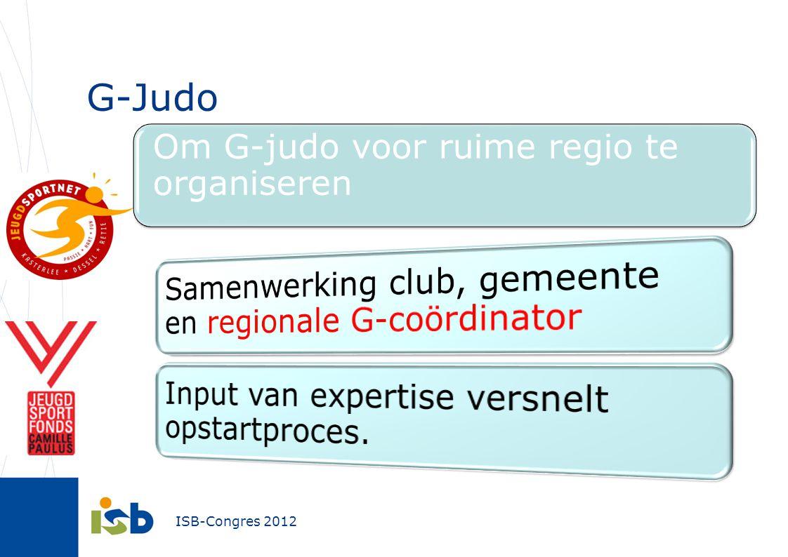 Om G-judo voor ruime regio te organiseren