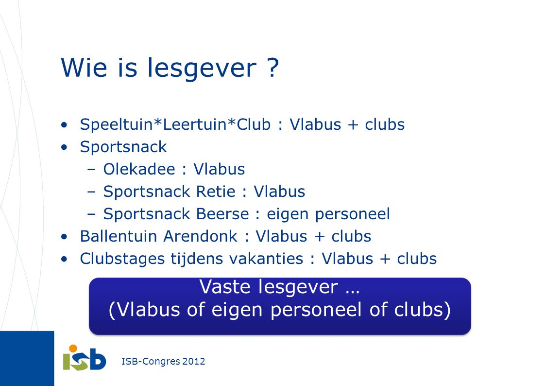 (Vlabus of eigen personeel of clubs)