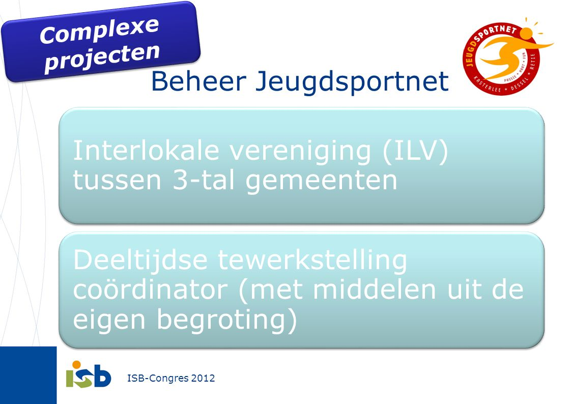 Beheer Jeugdsportnet Complexe projecten