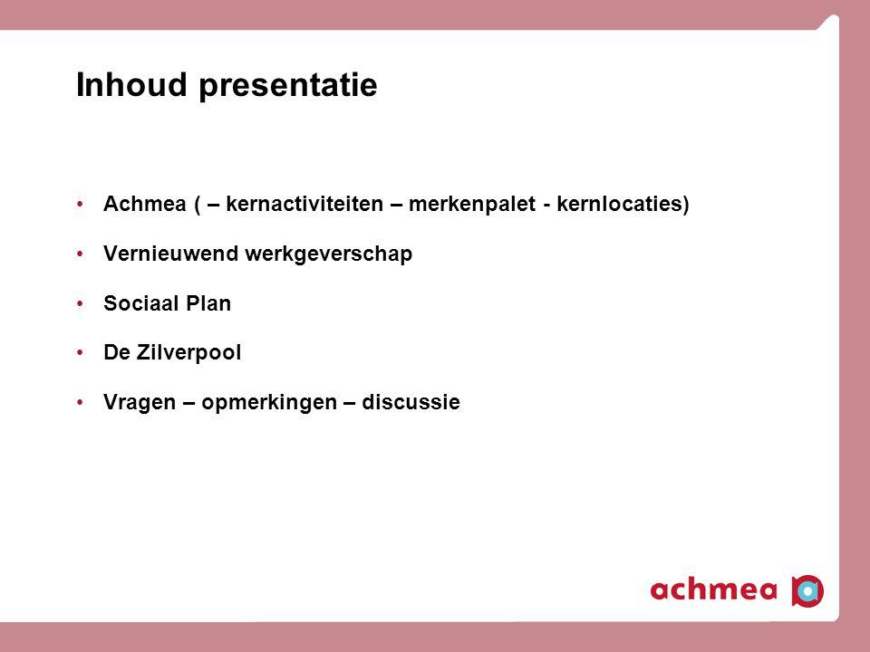 Inhoud presentatie Achmea ( – kernactiviteiten – merkenpalet - kernlocaties) Vernieuwend werkgeverschap.
