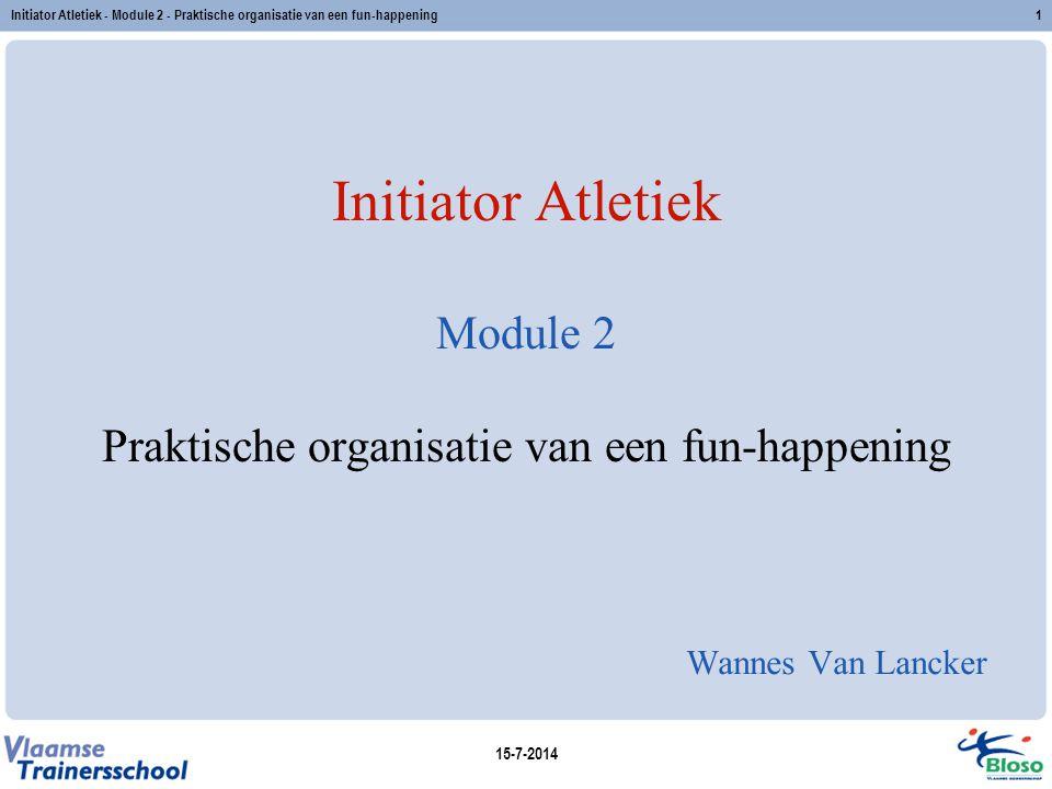 Praktische organisatie van een Fun-happening Wannes Van Lancker