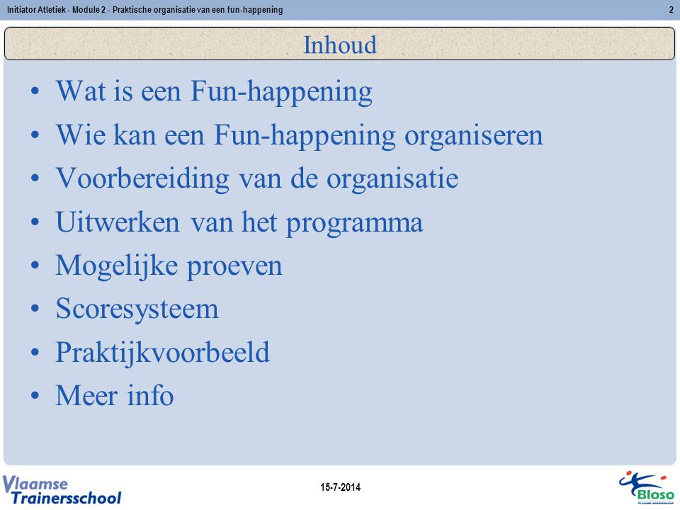 Wat is een Fun-happening Wie kan een Fun-happening organiseren
