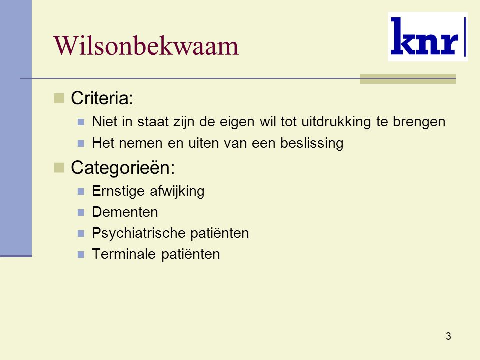 Wilsonbekwaam Criteria: Categorieën: