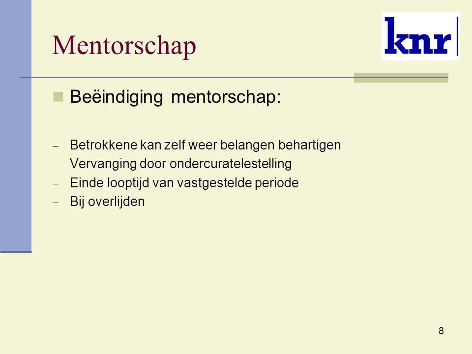 Mentorschap Beëindiging mentorschap: