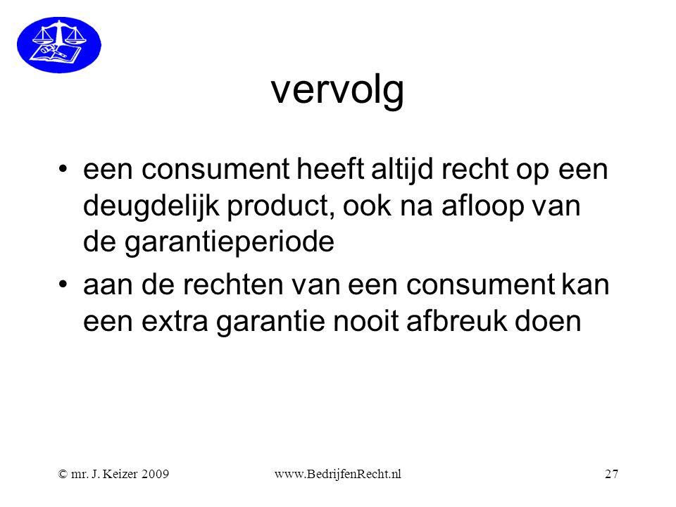 vervolg een consument heeft altijd recht op een deugdelijk product, ook na afloop van de garantieperiode.