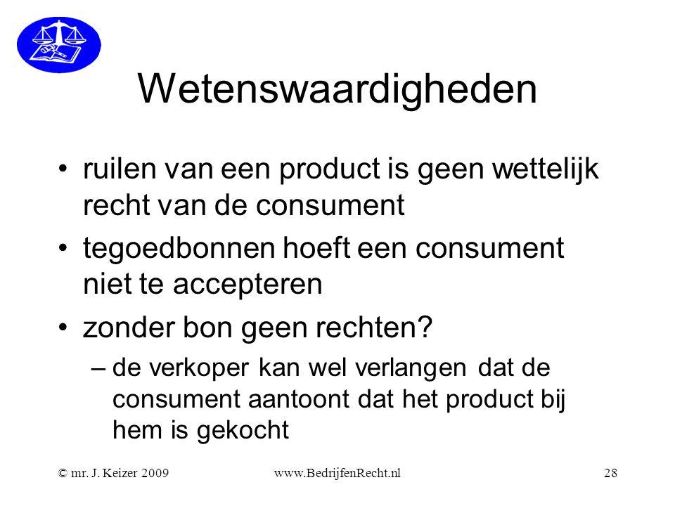 Wetenswaardigheden ruilen van een product is geen wettelijk recht van de consument. tegoedbonnen hoeft een consument niet te accepteren.