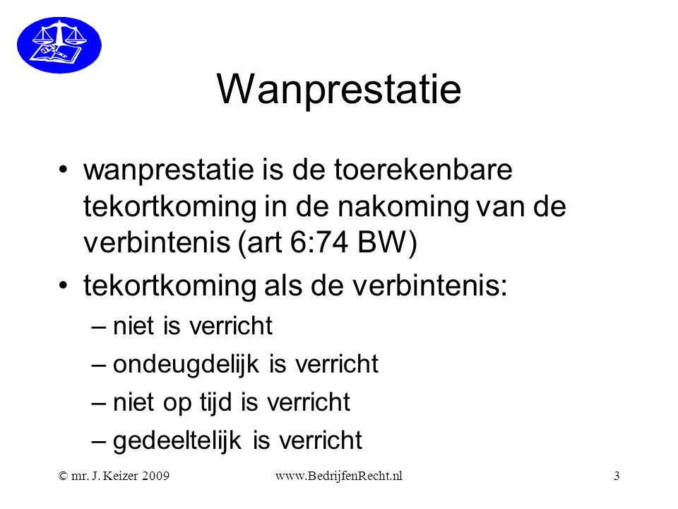 Wanprestatie wanprestatie is de toerekenbare tekortkoming in de nakoming van de verbintenis (art 6:74 BW)