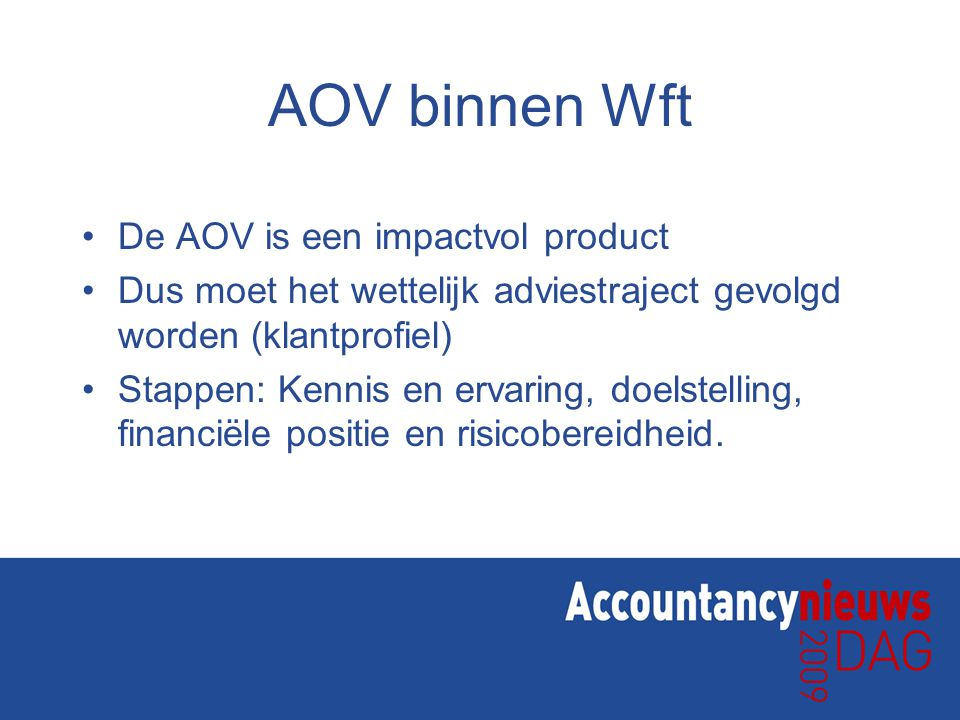AOV binnen Wft De AOV is een impactvol product