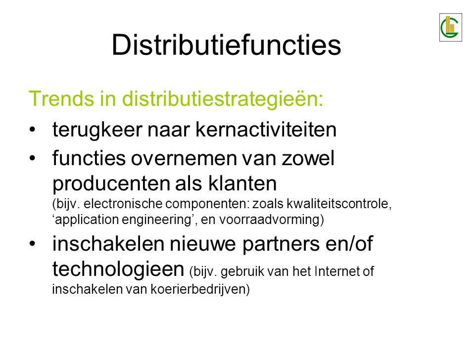 Distributiefuncties Trends in distributiestrategieën: