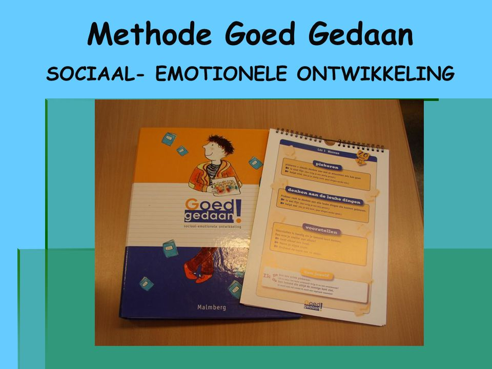 Methode Goed Gedaan SOCIAAL- EMOTIONELE ONTWIKKELING