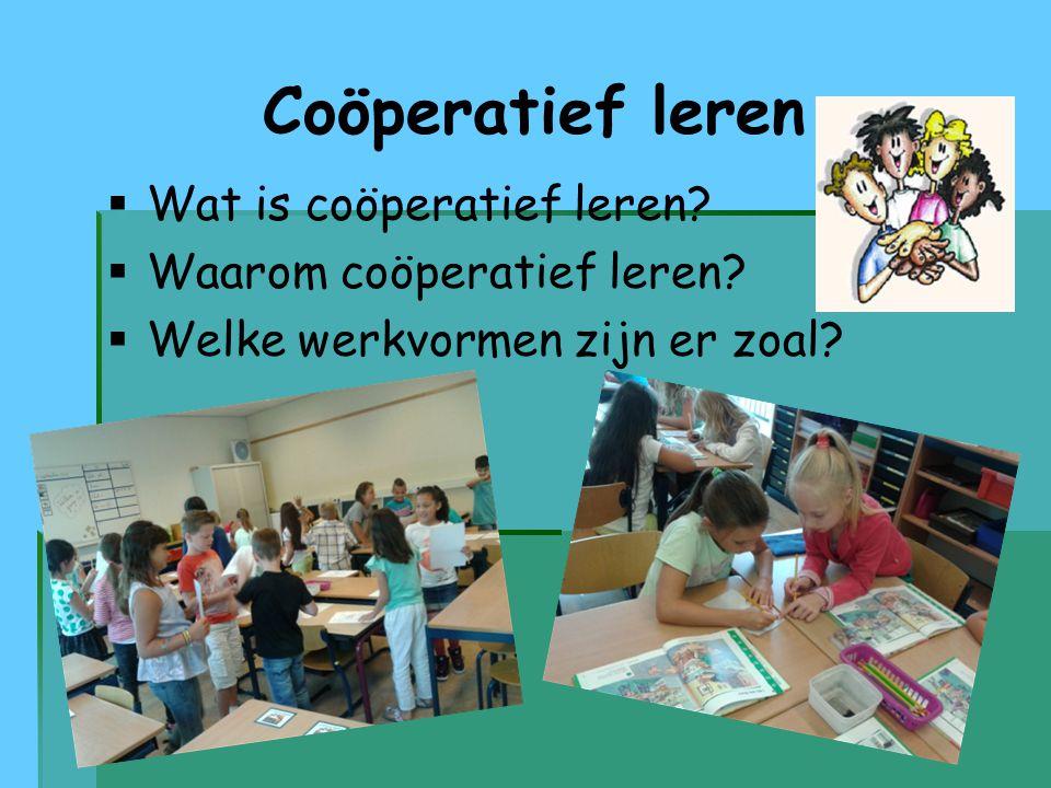 Coöperatief leren Wat is coöperatief leren Waarom coöperatief leren