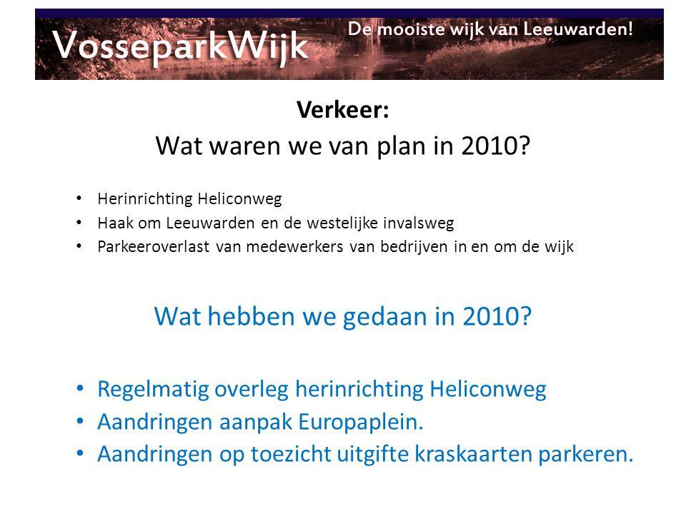 Wat waren we van plan in 2010 Wat hebben we gedaan in 2010 Verkeer: