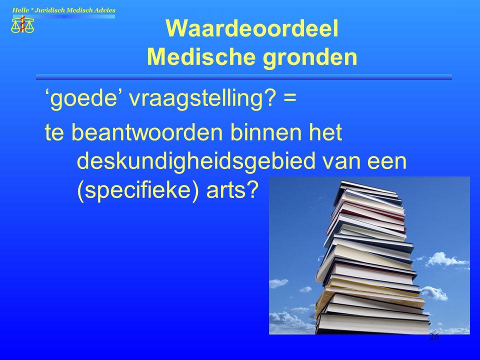 Waardeoordeel Medische gronden