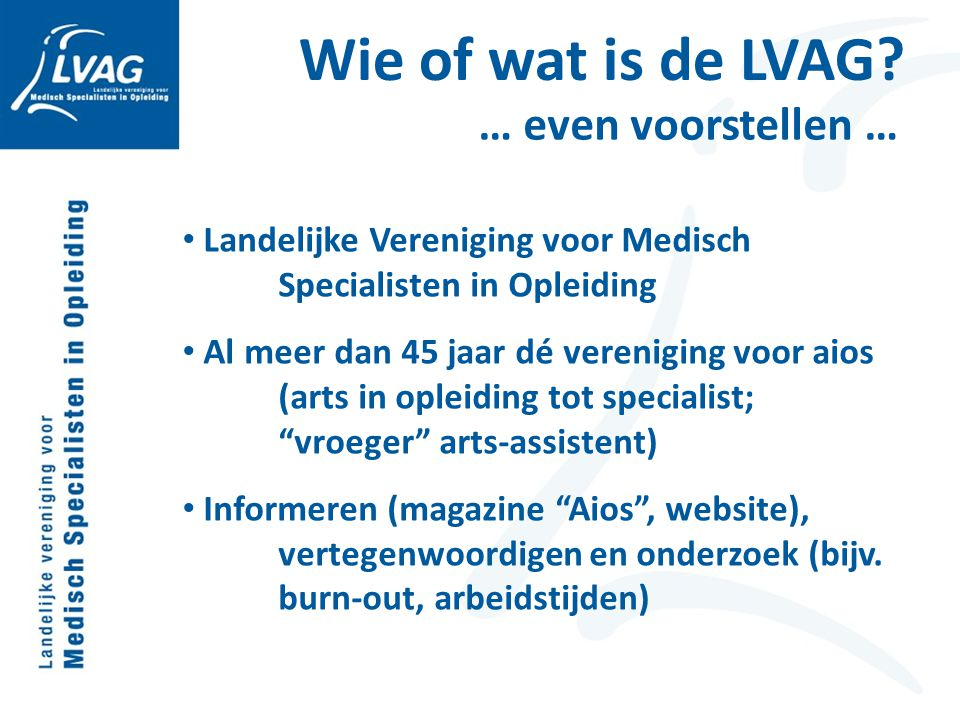 Wie of wat is de LVAG … even voorstellen …