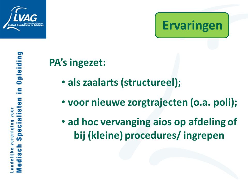 Ervaringen PA's ingezet: als zaalarts (structureel);