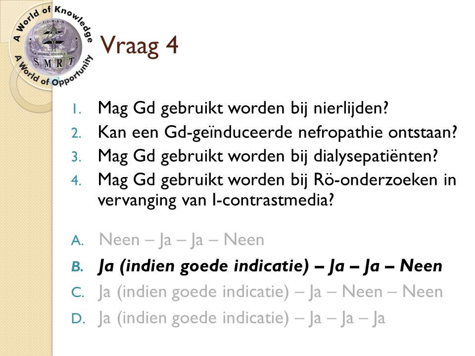 Vraag 4 Mag Gd gebruikt worden bij nierlijden