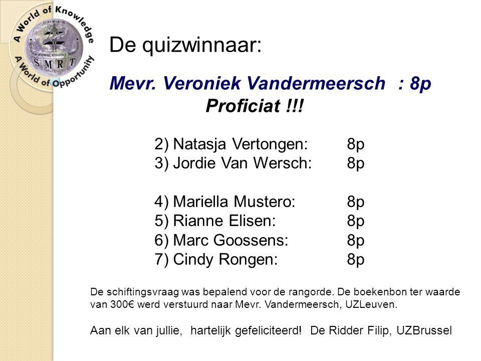 De quizwinnaar: Mevr. Veroniek Vandermeersch : 8p Proficiat !!!