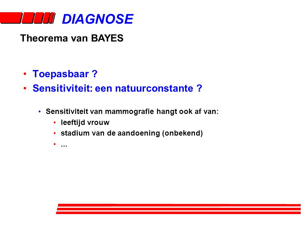 DIAGNOSE Theorema van BAYES Toepasbaar