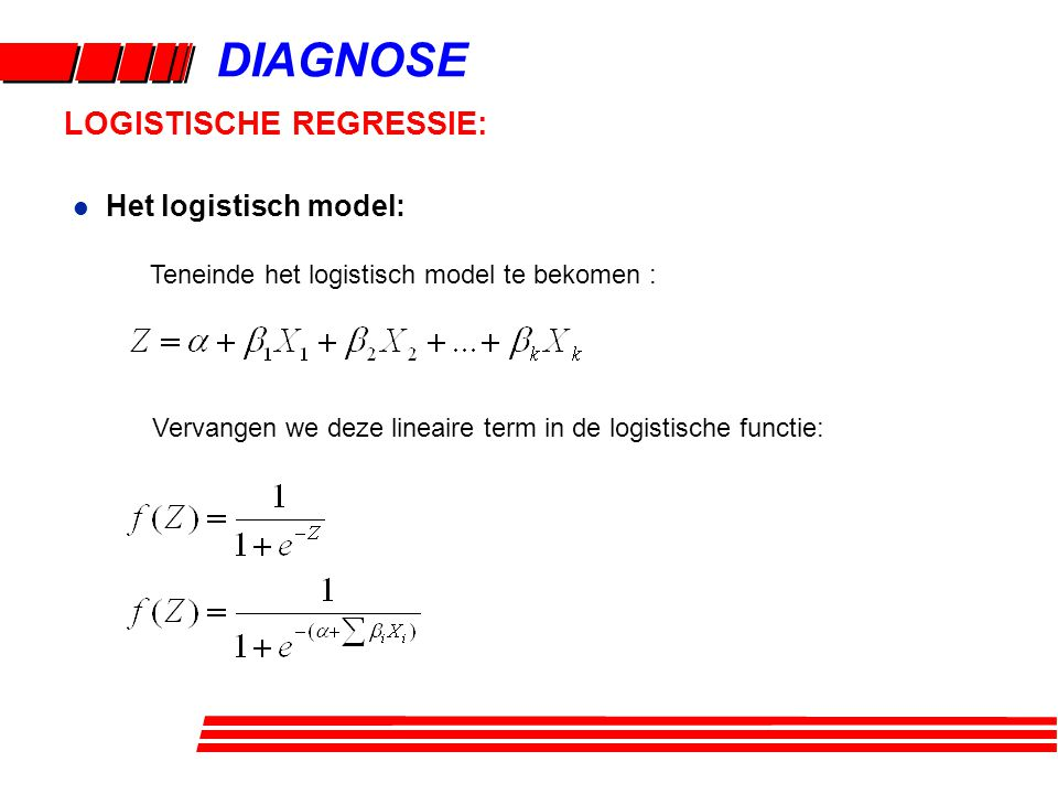 DIAGNOSE LOGISTISCHE REGRESSIE: Het logistisch model: