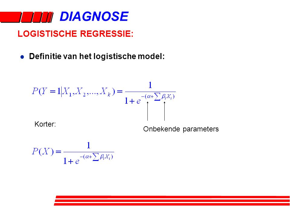 DIAGNOSE LOGISTISCHE REGRESSIE: Definitie van het logistische model: