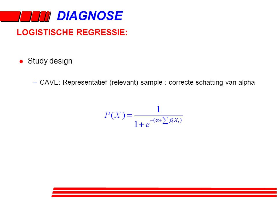 DIAGNOSE LOGISTISCHE REGRESSIE: Study design