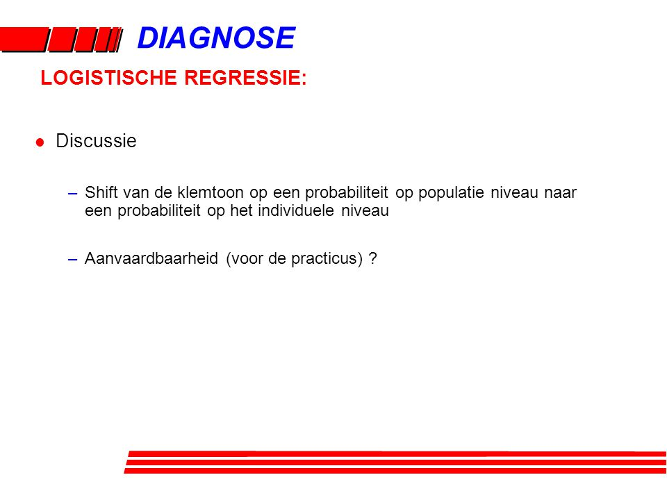 DIAGNOSE LOGISTISCHE REGRESSIE: Discussie