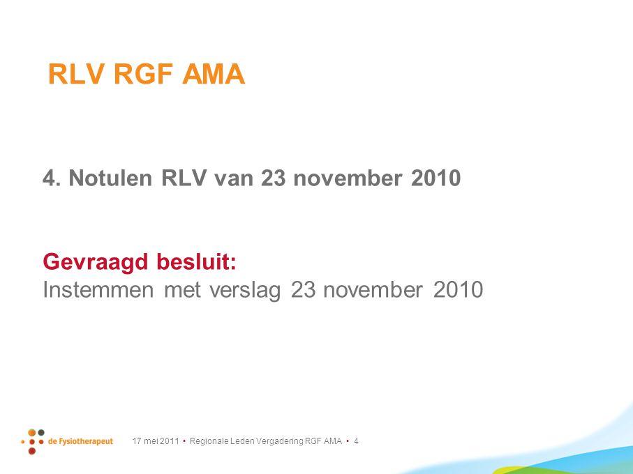 RLV RGF AMA 4. Notulen RLV van 23 november 2010 Gevraagd besluit: