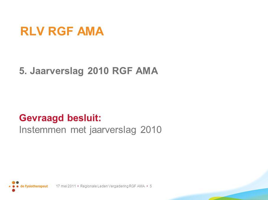 RLV RGF AMA 5. Jaarverslag 2010 RGF AMA Gevraagd besluit: