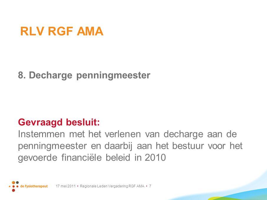 RLV RGF AMA 8. Decharge penningmeester Gevraagd besluit: