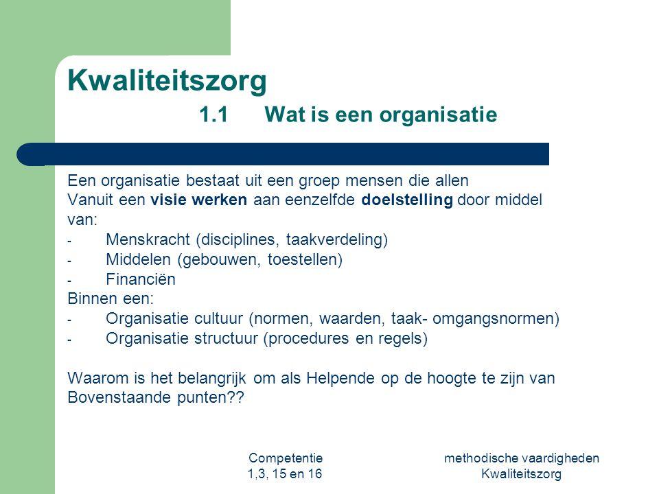 Kwaliteitszorg 1.1 Wat is een organisatie