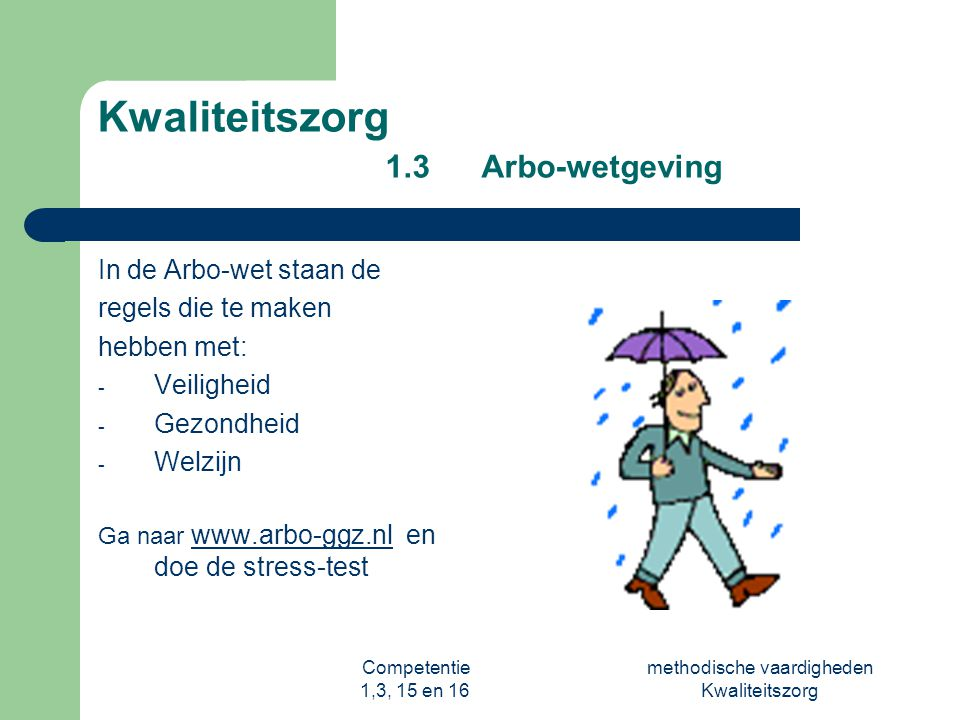 Kwaliteitszorg 1.3 Arbo-wetgeving