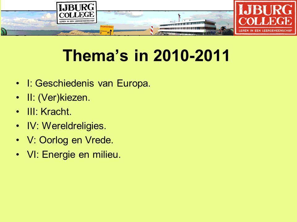 Thema's in 2010-2011 I: Geschiedenis van Europa. II: (Ver)kiezen.
