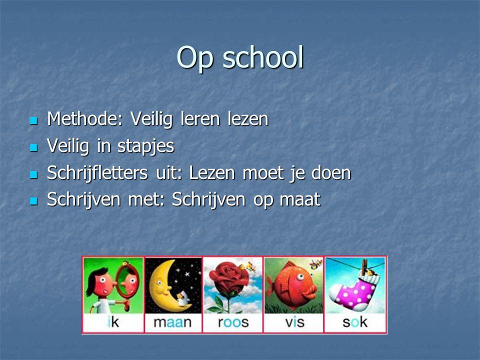Op school Methode: Veilig leren lezen Veilig in stapjes